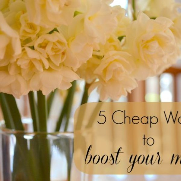 5 cheap ways to boost your mood