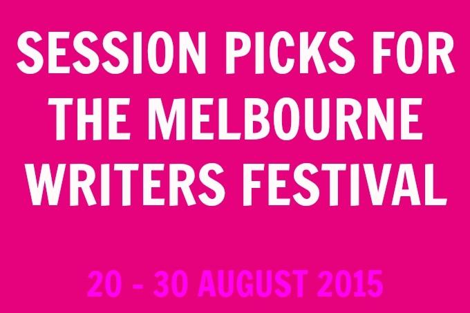 MELBOURNE WRITERS FESTIVAL 2015