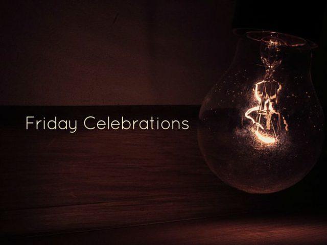 Friday Celebrations