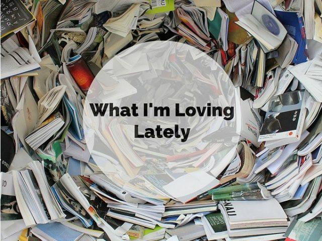 What I'm Loving