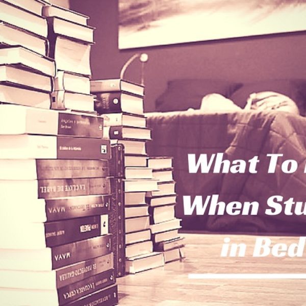What to do when stuck in bed