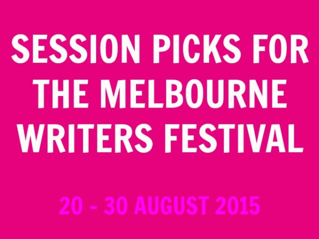 MELBOURNE WRITERS FESTIVAL 2015