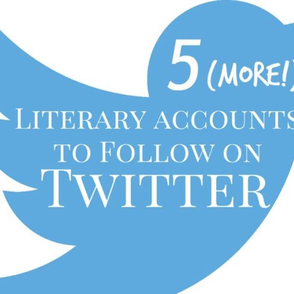 5 more literary accounts